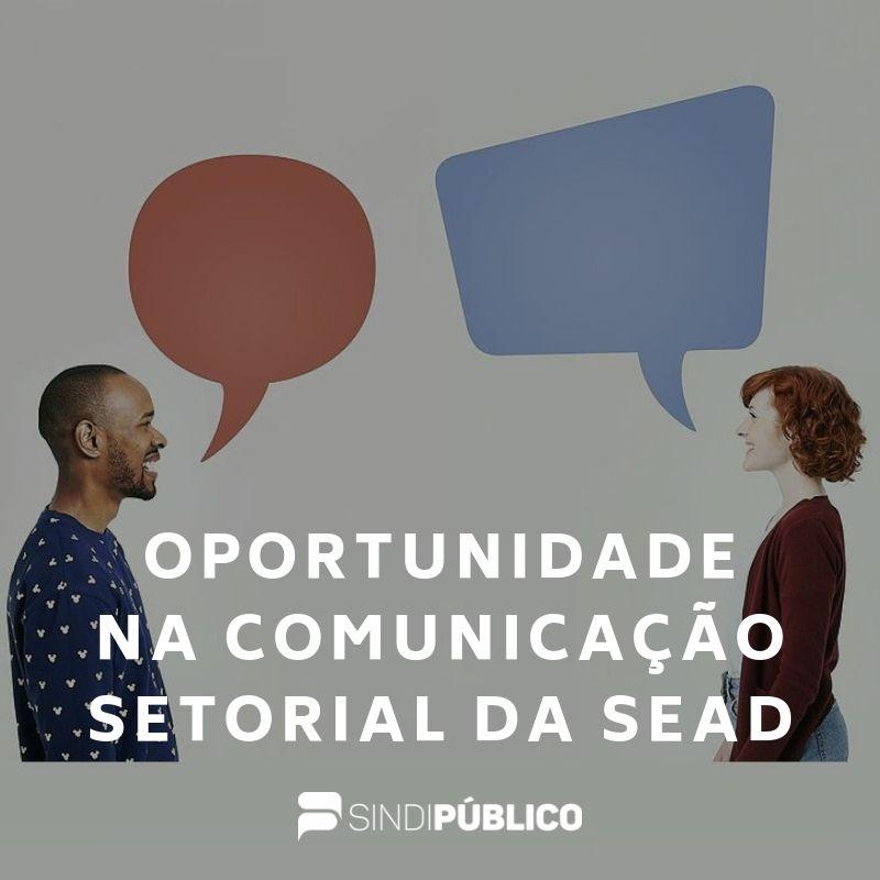 VAGAS EM ABERTO DA COMUNICAÇÃO SETORIAL DA SEAD