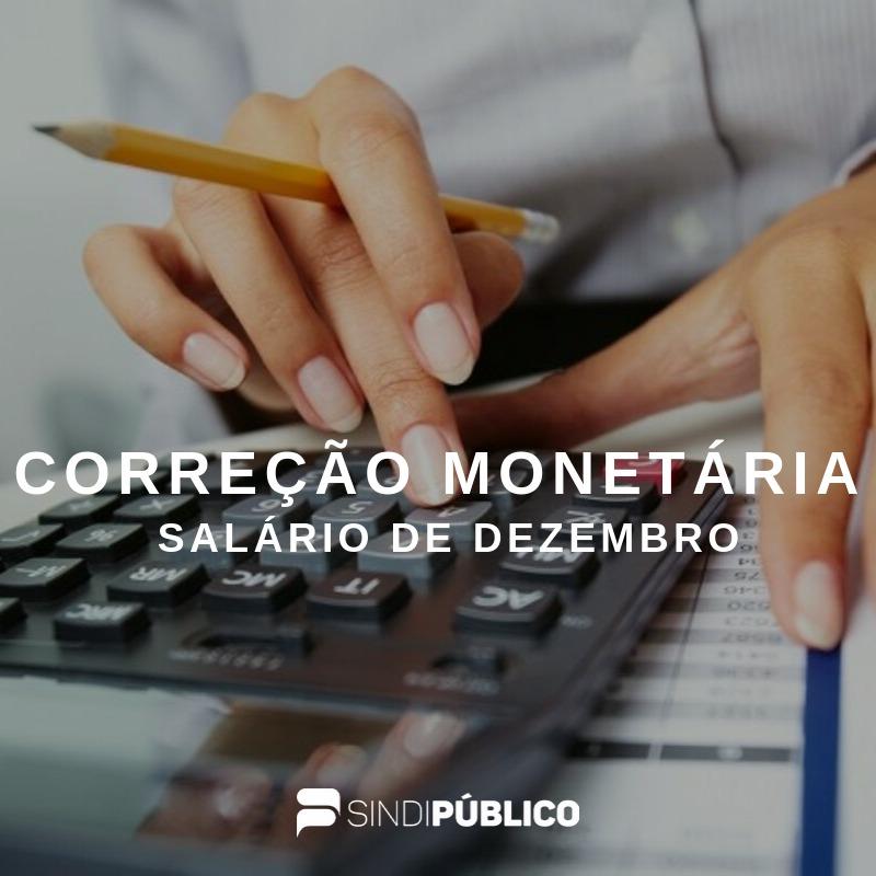 SINDICATO PEDE NA JUSTIÇA PAGAMENTO DA CORREÇÃO MONETÁRIA DO SALÁRIO DE DEZEMBRO