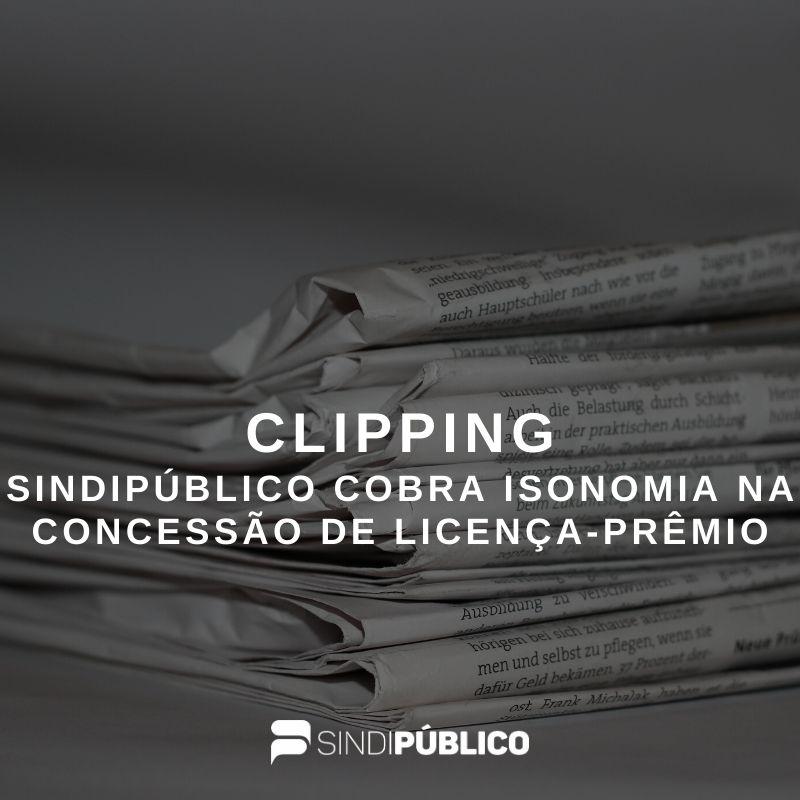 SINDIPÚBLICO COBRA ISONOMIA NA CONCESSÃO DE LICENÇA-PRÊMIO