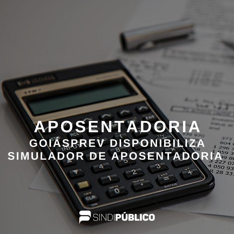 NOVAS REGRAS: GOIÁSPREV DISPONIBILIZA SIMULADOR DE APOSENTADORIA