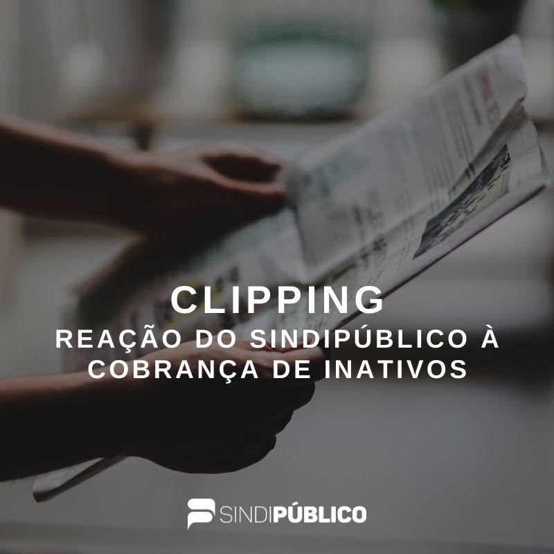 CLIPPING – PRESIDENTE DO SINDIPÚBLICO REFORÇA POSIÇÃO DA ENTIDADE CONTRA NOVA COBRANÇA DO GOVERNO
