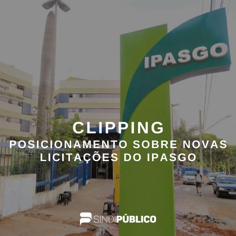 CLIPPING – PRESIDENTE DO SINDIPÚBLICO CRITICA VALOR DE NOVA LICITAÇÃO DO IPASGO