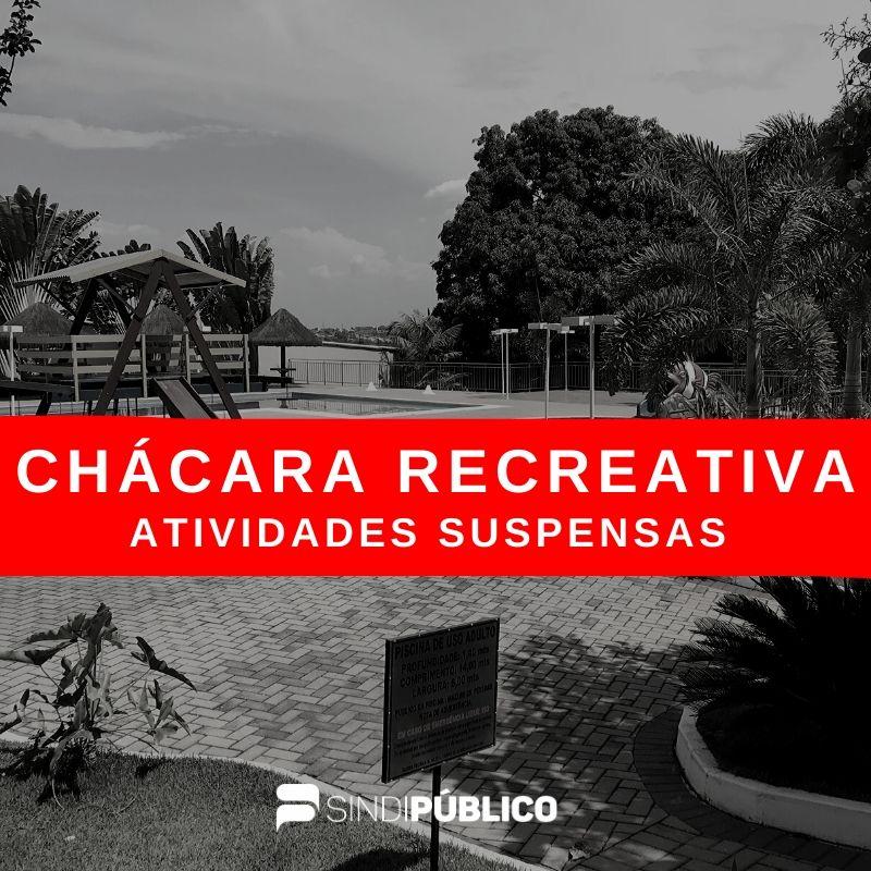 CHÁCARA RECREATIVA – ATIVIDADES SUSPENSAS TEMPORARIAMENTE