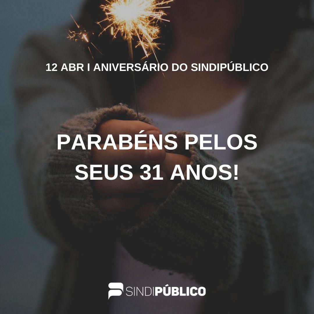 SINDIPÚBLICO COMEMORA ANIVERSÁRIO DE 31 ANOS