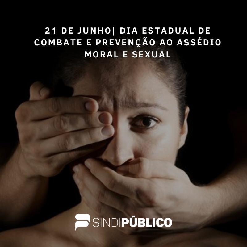 DIA ESTADUAL DE COMBATE E PREVENÇÃO AO ASSÉDIO MORAL E SEXUAL