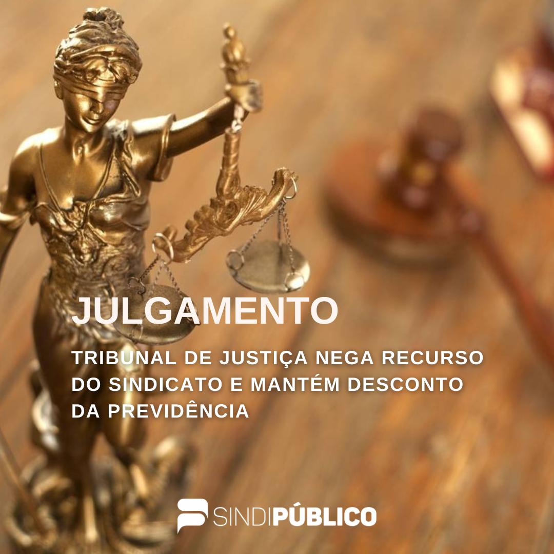 TRIBUNAL DE JUSTIÇA NEGA RECURSO DO SINDICATO E MANTÉM DESCONTO DA PREVIDÊNCIA DE APOSENTADOS E PENSIONISTAS