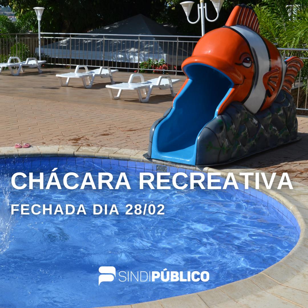CHÁCARA RECREATIVA FECHADA DIA 28/02