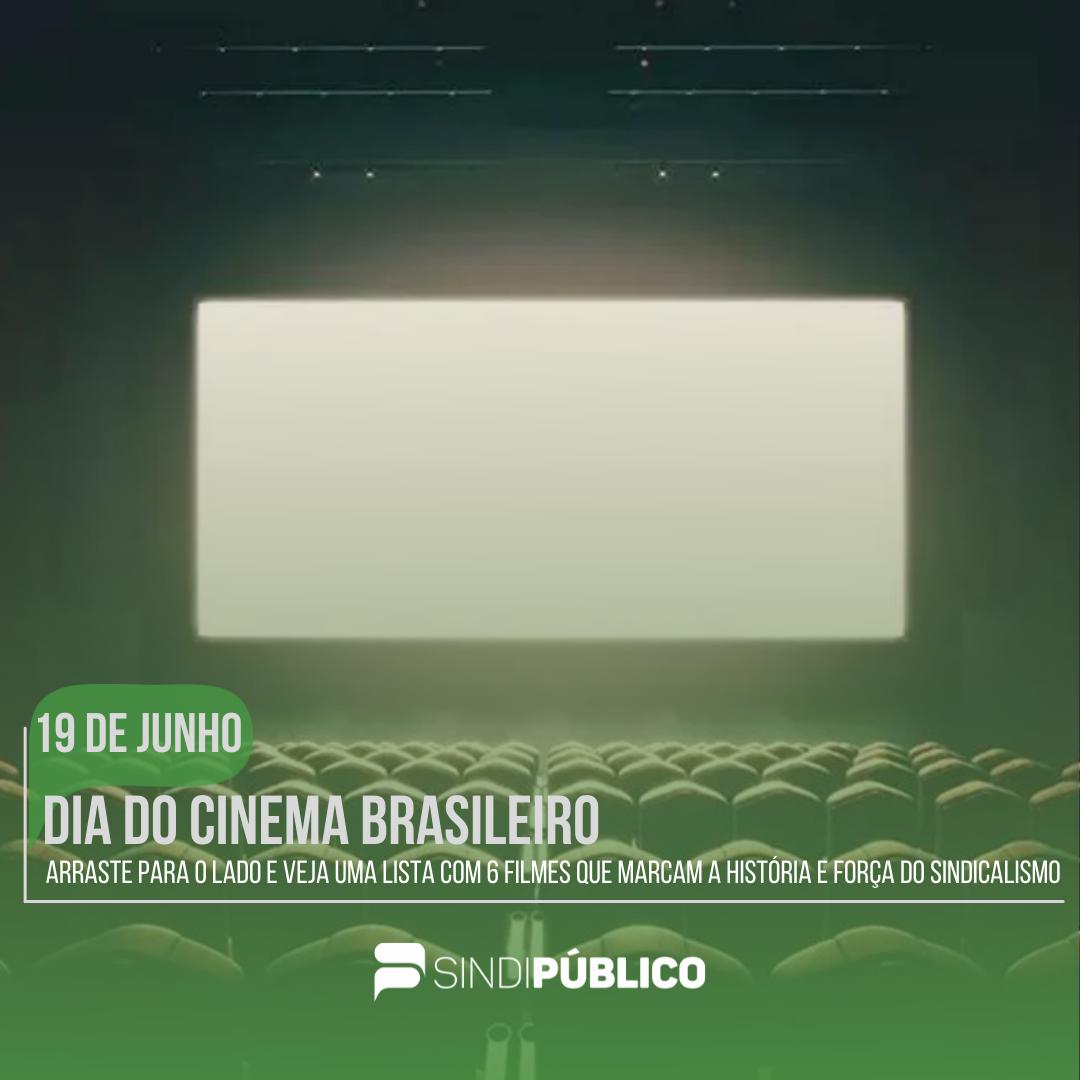 19 JUNHO – DIA DO CINEMA BRASILEIRO