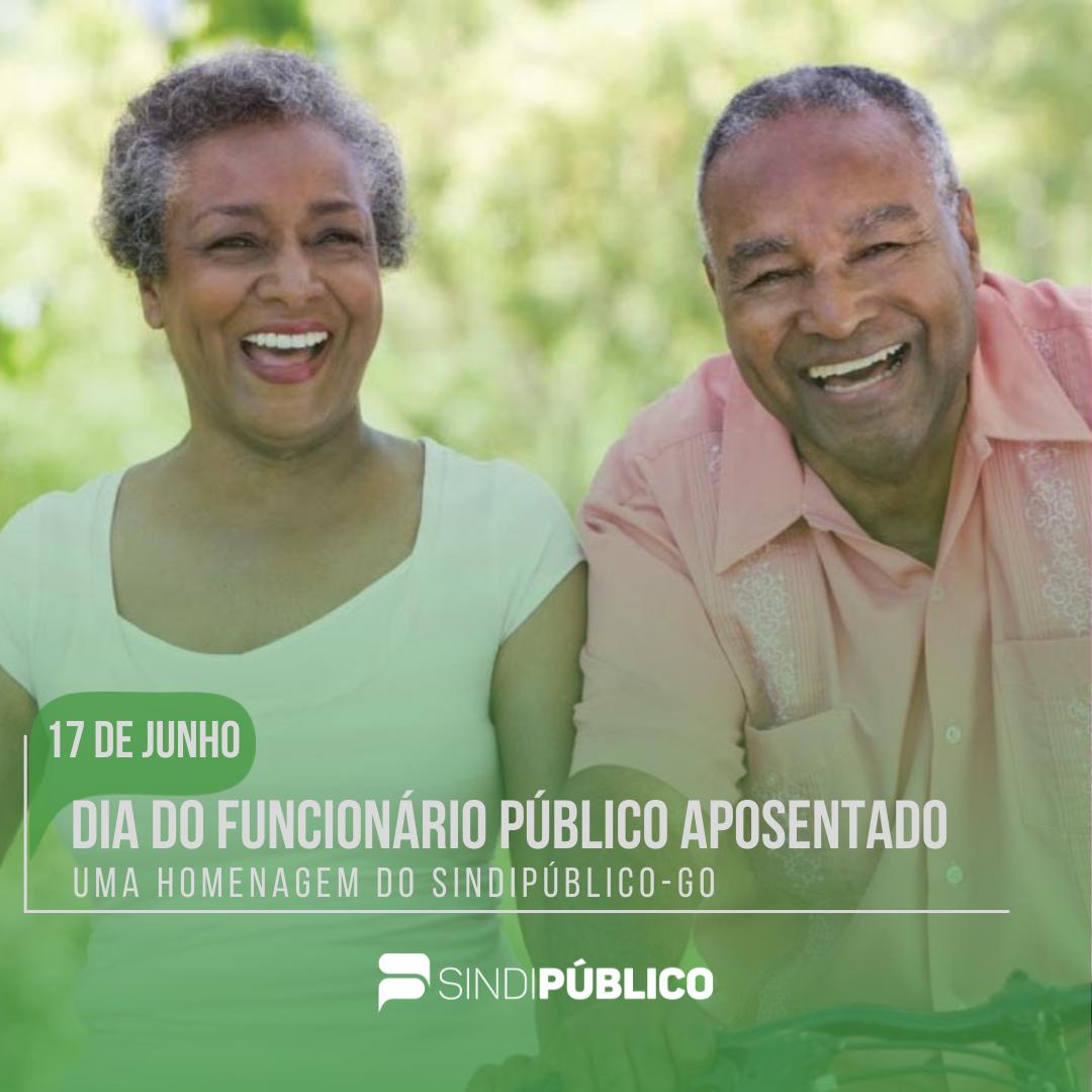 17 DE JUNHO – DIA DO FUNCIONÁRIO PÚBLICO APOSENTADO