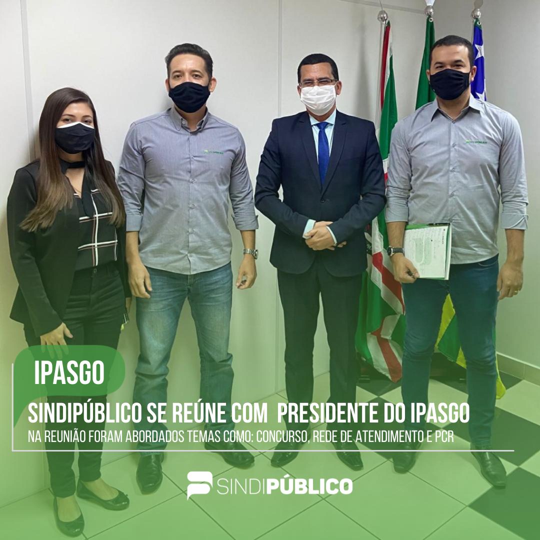 SINDIPÚBLICO SE REÚNE COM PRESIDENTE DO IPASGO