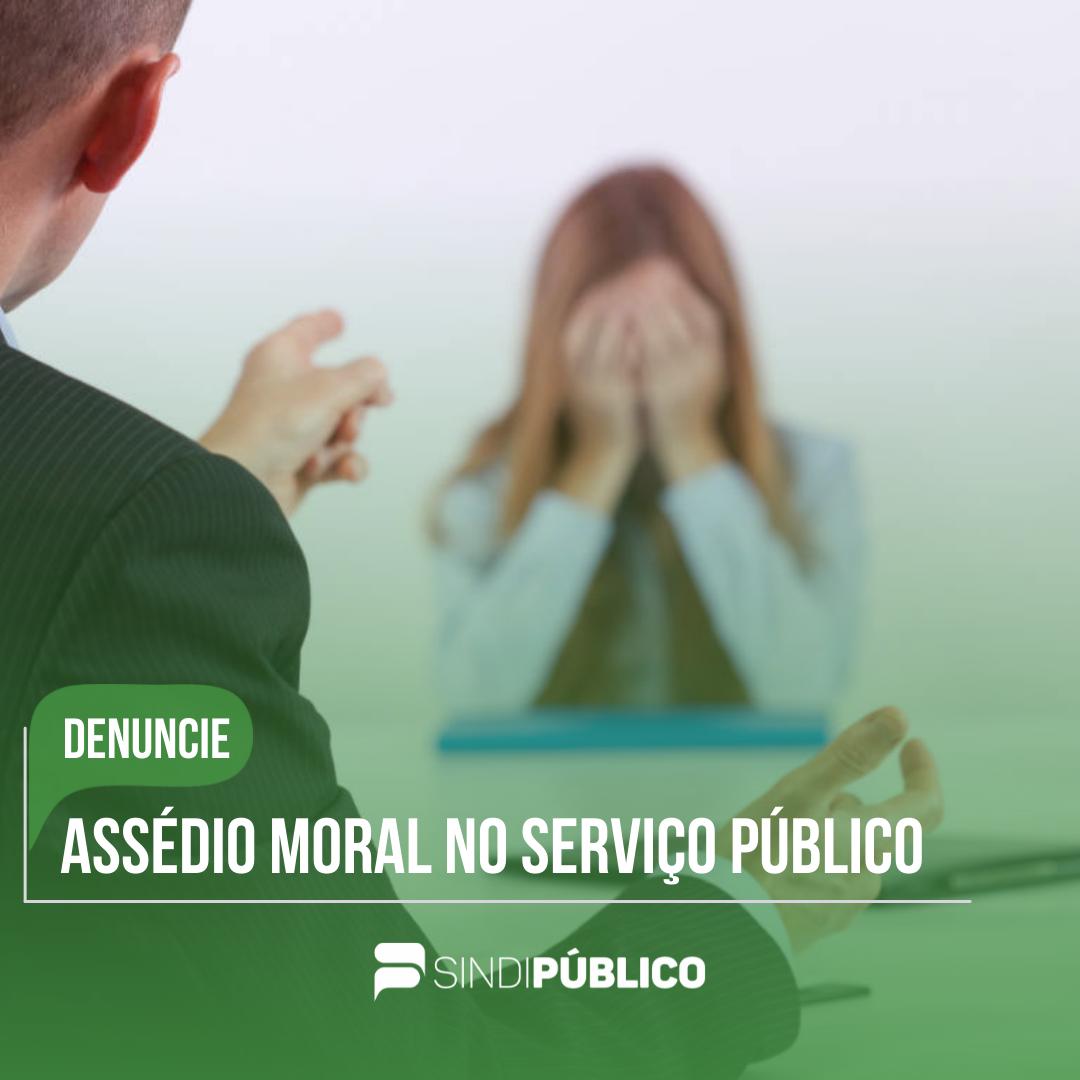 ASSÉDIO MORAL NO SERVIÇO PÚBLICO – DENUNCIE