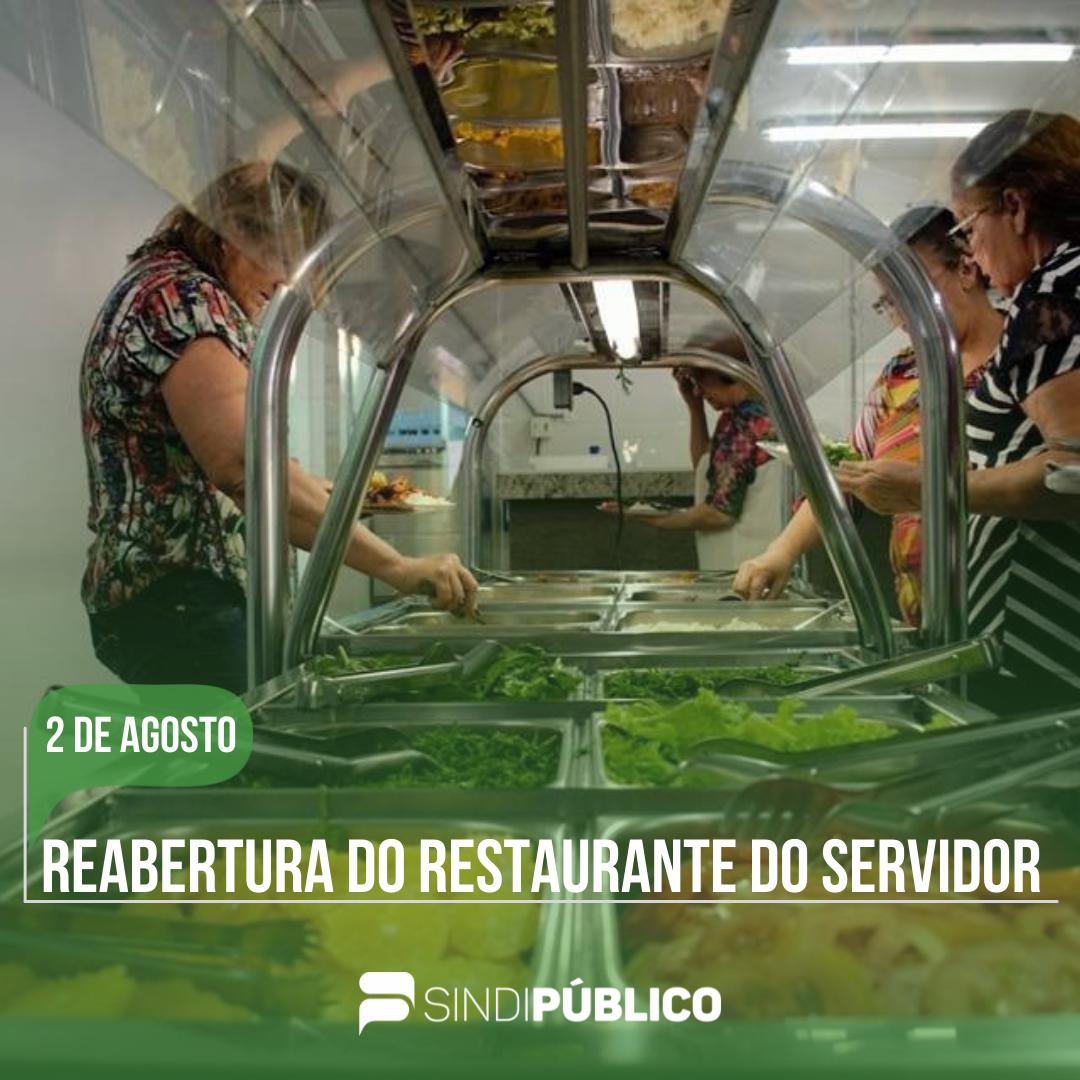 2 DE AGOSTO – REABERTURA DO RESTAURANTE DO SERVIDOR