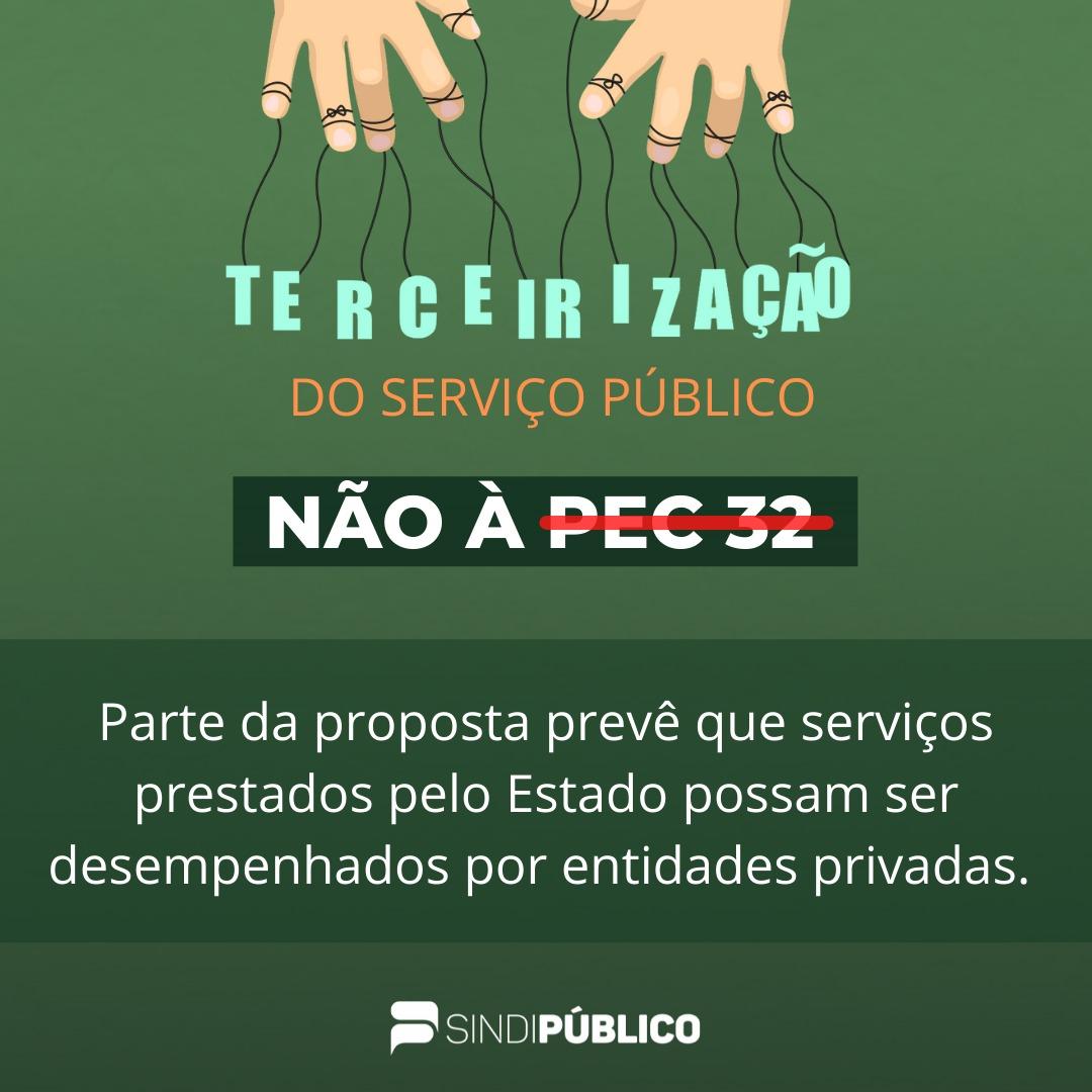TERCEIRIZAÇÃO DO SERVIÇO PÚBLICO- NÃO À PEC 32