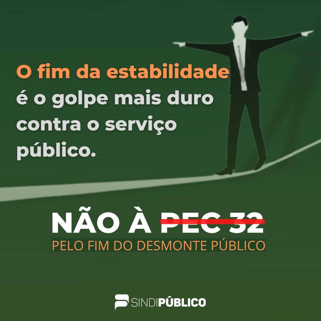 PEC-32 FIM DA ESTABILIDADE É O GOLPE MAIS DURO CONTRA O SERVIÇO PÚBLICO