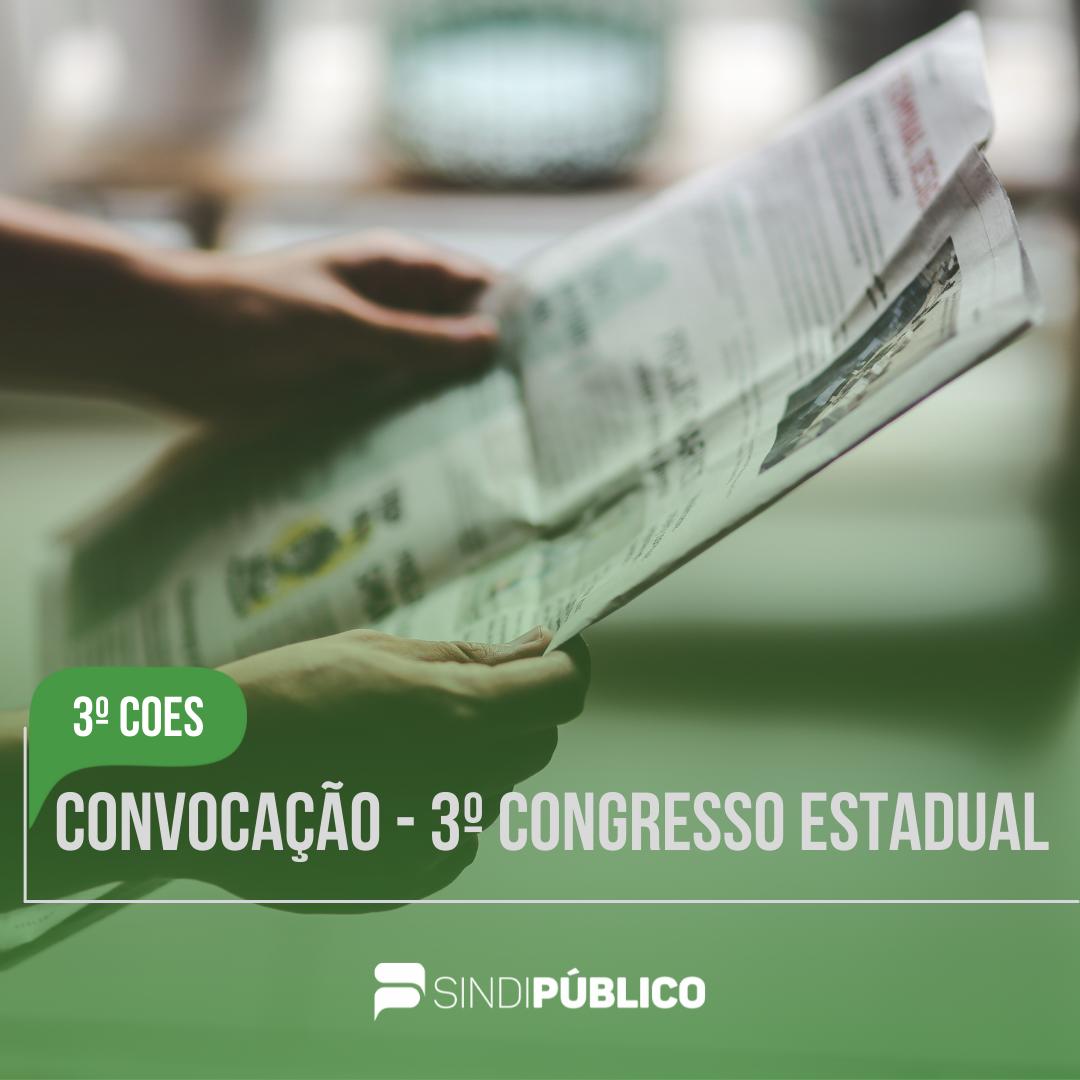 PUBLICADO EDITAL DE CONVOCAÇÃO DO 3º CONGRESSO ESTADUAL