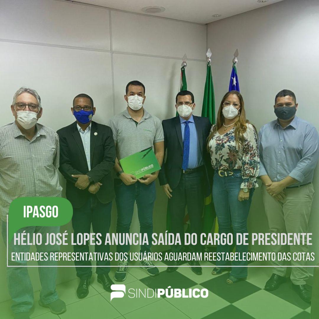 HÉLIO JOSÉ LOPES ANUNCIA SAÍDA DO CARDO DE PRESIDENTE DO IPASGO