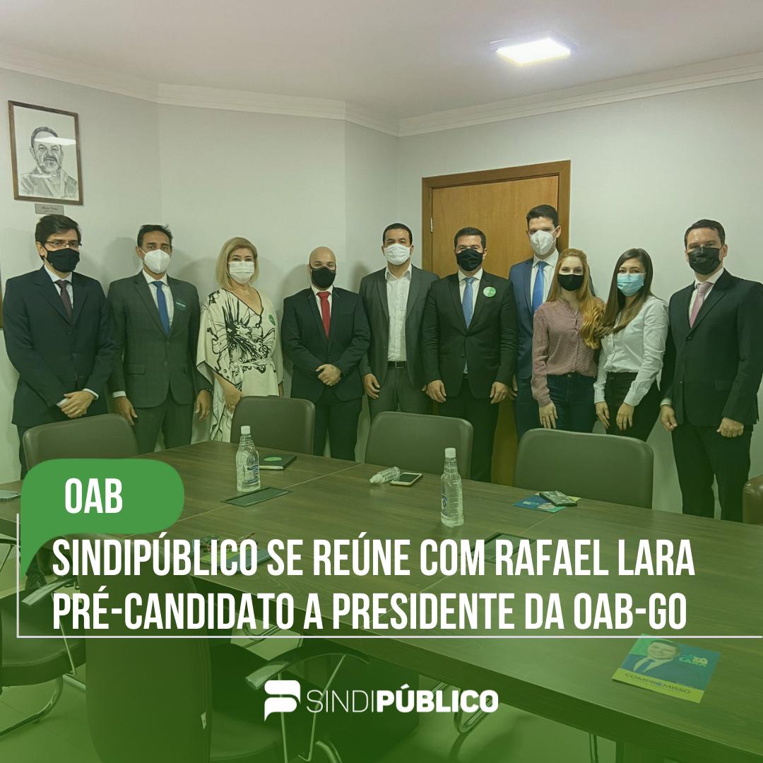 SINDIPÚBLICO SE REÚNE COM RAFAEL LARA, PRÉ-CANDIDATO A PRESIDENTE DA OAB-GO